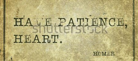stock-photo-have-patience-heart-ancient-greek-poet-homer-quote-printed-on-grunge-vintage-cardboard-3477504831
